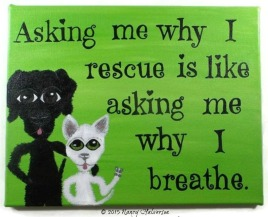 dog rescue, cat rescue, the rescue mama, pet rescue art, dog rescue art, dog wall art, cat wall art